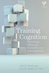 Training Cognition: Optimizing Efficiency, Durability, and Generalizability