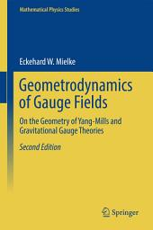 Geometrodynamics of Gauge Fields: On the Geometry of Yang-Mills and Gravitational Gauge Theories, Edition 2