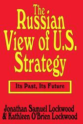 Russian View of U.S. Strategy: Its Past, Its Future
