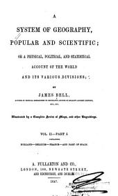 A system of geography, popular and scientific, or, A physical, political, and statistical account of the world and its various divisions: Volume 2, Issue 1
