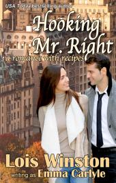 Hooking Mr. Right: A Romance with Recipes