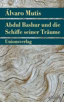 Abdul Bashur und die Schiffe seiner Tr  ume