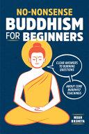 No nonsense Buddhism for Beginners