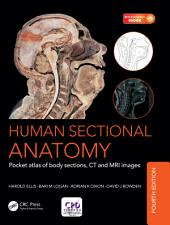 Human Sectional Anatomy: Pocket atlas of body sections, CT and MRI images, Fourth edition, Edition 4