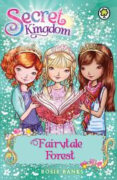 Secret Kingdom: Fairytale Forest: Book 11