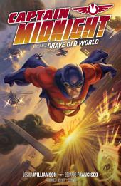 Captain Midnight Volume 2: Brave Old World: Issues 4-7