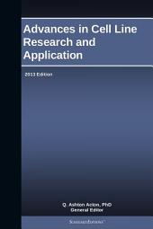 Advances in Cell Line Research and Application: 2013 Edition