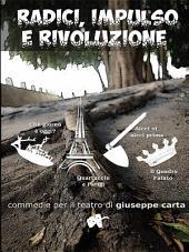 Radici, Impulsi e Rivoluzione