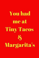 You Had Me At Tiny Tacos Margarita S Book PDF