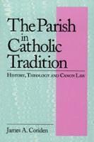 The Parish in Catholic Tradition PDF