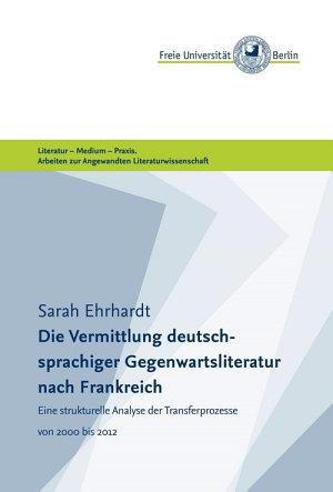 Die Vermittlung deutschsprachiger Gegenwartsliteratur nach Frankreich PDF