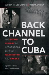 Back Channel to Cuba: The Hidden History of Negotiations between Washington and Havana, Edition 2