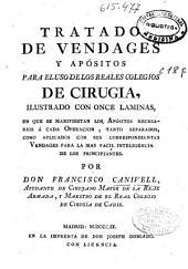 Tratado de vendages y apósitos para el uso de los reales colegios de cirugia: ilustrado con once laminas, en que se manifiestan los apósitos necesarios á cada operacion