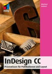 Adobe InDesign CC 2017: Praxiswissen für Publikationen und Layout