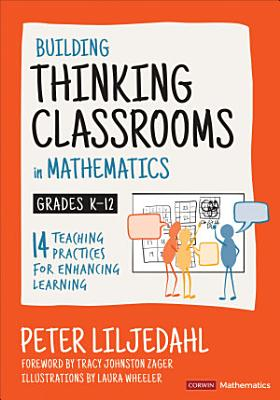 Building Thinking Classrooms in Mathematics  Grades K 12