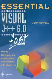 Essential Visual J++ 6.0 fast: How to develop Java applications and applets with Visual J++