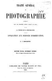 Traité général de photographie comprenant tous les procédés connus jusqu'à ce jour: suivi de la théorie de la photographie et de son application aux sciences d'observation