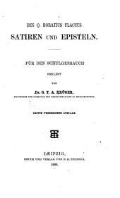 Des Q. Horatius Flaccus Sämmtliche Werke für den Schulgebrauch erklar̈t: Th. Satiren und Episteln. Von G. T. A. Krüger