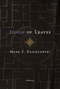 Mark Z. Danielewski's House of Leaves