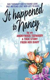 It Happened to Nancy: By an Anonymous Teenager, A True Story from Her Diary