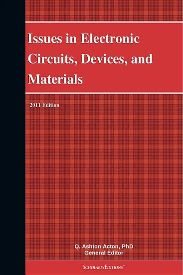 Issues in Electronic Circuits  Devices  and Materials  2011 Edition PDF