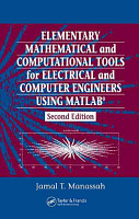 Elementary Mathematical and Computational Tools for Electrical and Computer Engineers Using MATLAB  Second Edition PDF