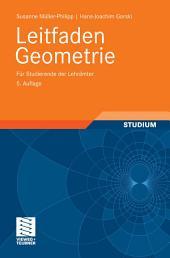 Leitfaden Geometrie: Für Studierende der Lehrämter, Ausgabe 5
