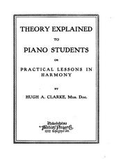 Theory Explained to Piano Students: Or Practical Lessons in Harmony
