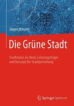 Die Gr  ne Stadt PDF