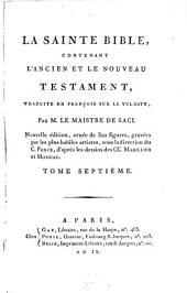 La Sainte Bible: Contenant L'Ancien Et Le Nouveau Testament, Traduite En François Sur La Vulgate, Volume7