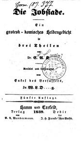 Die Jobsiade: Ein grotesk-kom. Heldengedicht in 3 Tln ; Rev. u. bevorwortet vom Enkel d. Verf. Dr. W. L. D. .... g