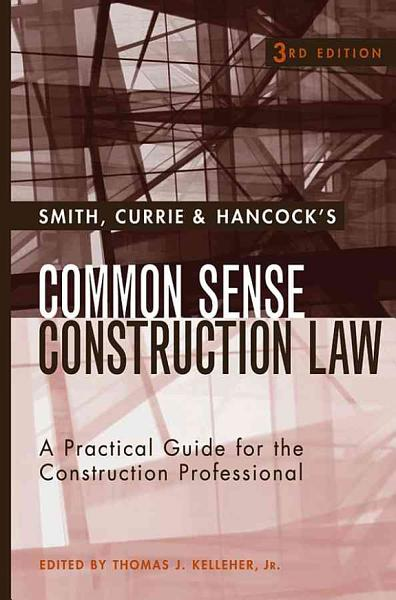 Smith  Currie   Hancock s Common Sense Construction Law