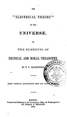 The  electrical Theory  of the Universe