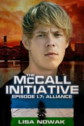 The Mccall Initiative Episodes 1. 7 Alliance