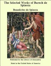 The Selected Works of Baruch de Spinoza