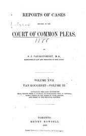 Reports of Cases Decided in the Court of Common Pleas ...: From Trinity Term, 13 Victoria [1850-Michaelmas Term, 44 Victoria, 1882] ...