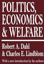 Politics, Economics, and Welfare