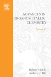 Advances in Organometallic Chemistry: Volume 47