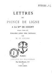 Lettres du Prince de Ligne à la mlse de Coigny pendant l'année 1787
