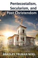 Pentecostalism, Secularism, and Post Christendom