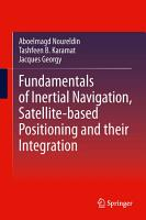 Fundamentals of Inertial Navigation  Satellite based Positioning and their Integration PDF