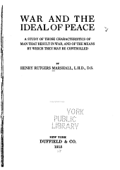 War and the Ideal of Peace: A Study of Those Characteristics of Man that Result in War, and of the Means by which They May be Controlled