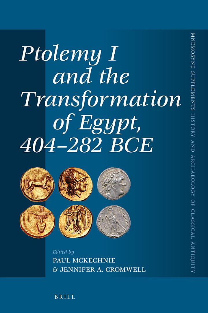 Ptolemy I and the Transformation of Egypt, 404-282 BCE
