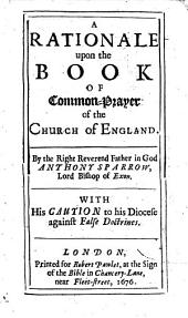 A | Rationale | Upon the | Book | Of | Common-Prayer | of the | Church of England