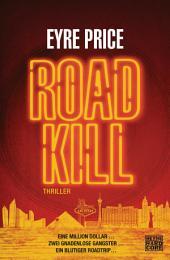 Roadkill: Thriller