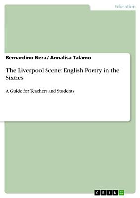 The Liverpool Scene  English Poetry in the Sixties PDF