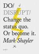 Do Disrupt