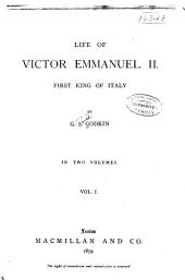 Life of Victor Emmanuel II, First King of Italy: Volume 1