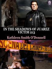 In the Shadows of Juarez: Victim 213, Book 1