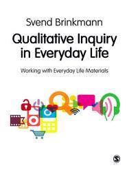 Qualitative Inquiry In Everyday Life Book PDF